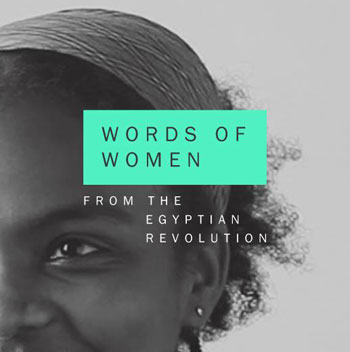 Words of Women from the Egyptian Revolution