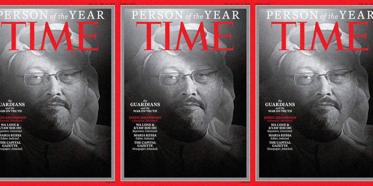 التايم: خاشقجي وصحافيون آخرون شخصيات عام 2018